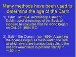 many methods have been used to determine the age of the earth