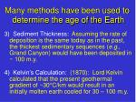 many methods have been used to determine the age of the earth61