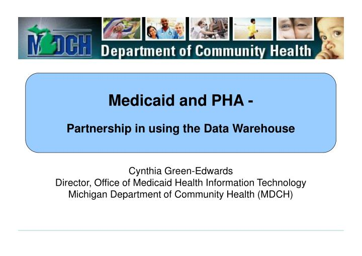 medicaid and pha partnership in using the data warehouse n.