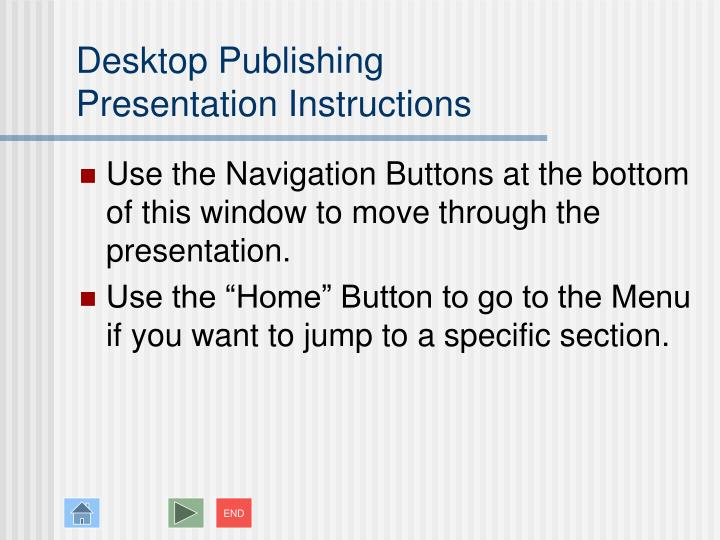 Desktop publishing presentation instructions