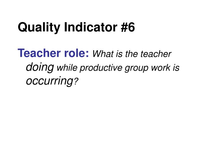 Quality Indicator #6