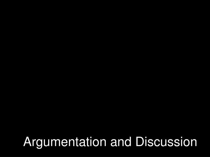 Argumentation and Discussion