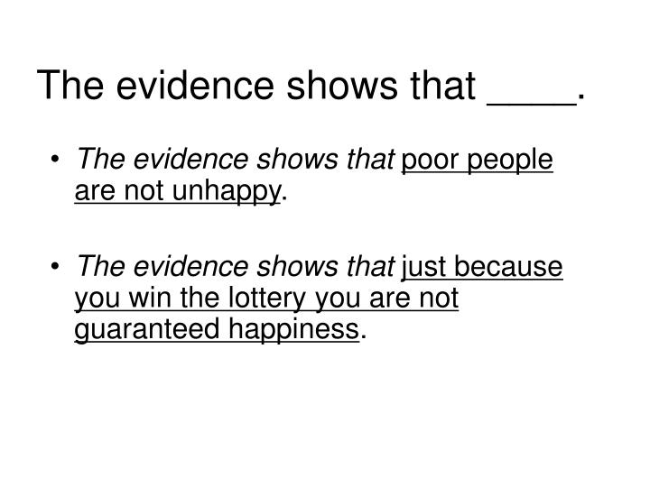 The evidence shows that ____.