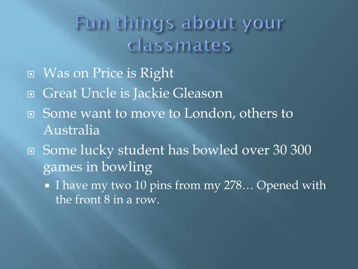 Fun things about your classmates