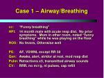 case 1 airway breathing
