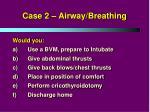 case 2 airway breathing1