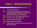 case 3 airway breathing