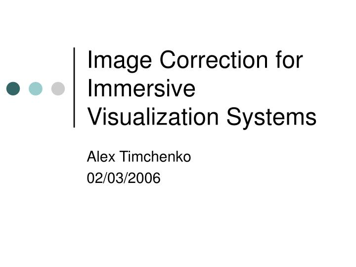 image correction for immersive visualization systems n.