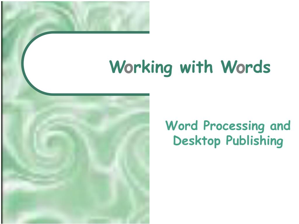 word processing and desktop publishing l.