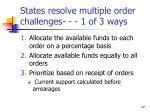 states resolve multiple order challenges 1 of 3 ways