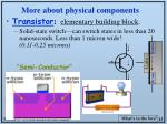 more about physical components