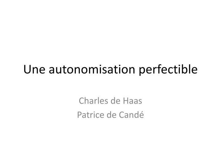 une autonomisation perfectible n.