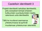 castellsin identiteetit 3