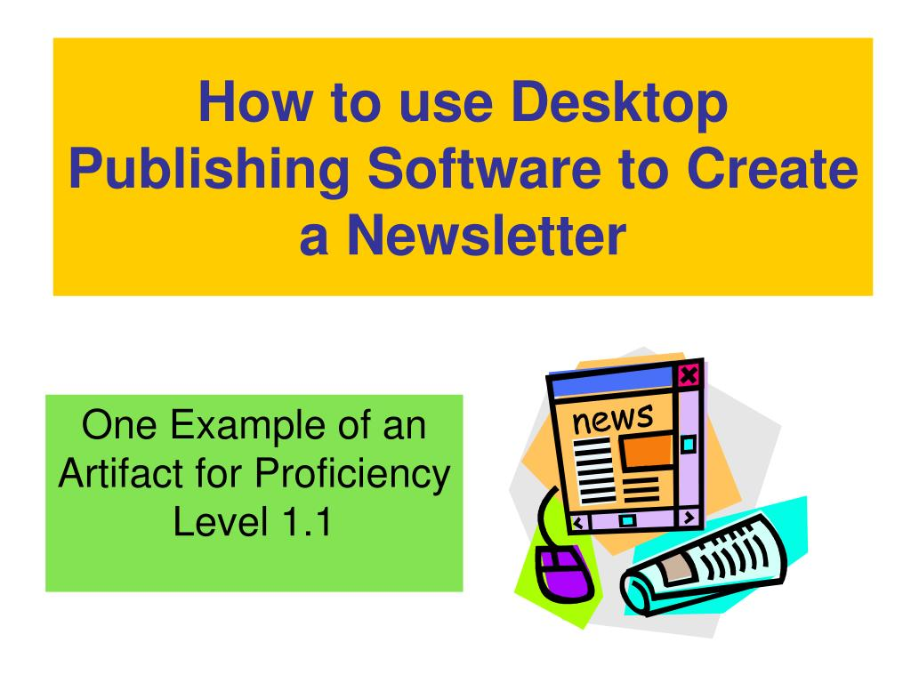 how to use desktop publishing software to create a newsletter l.