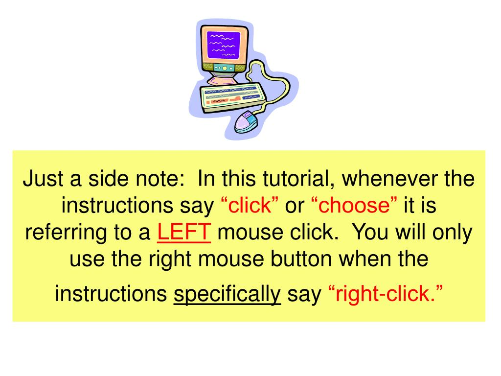 Just a side note:  In this tutorial, whenever the instructions say