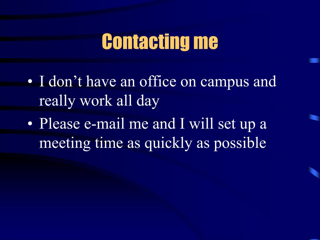 Contacting me