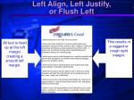left align left justify or flush left