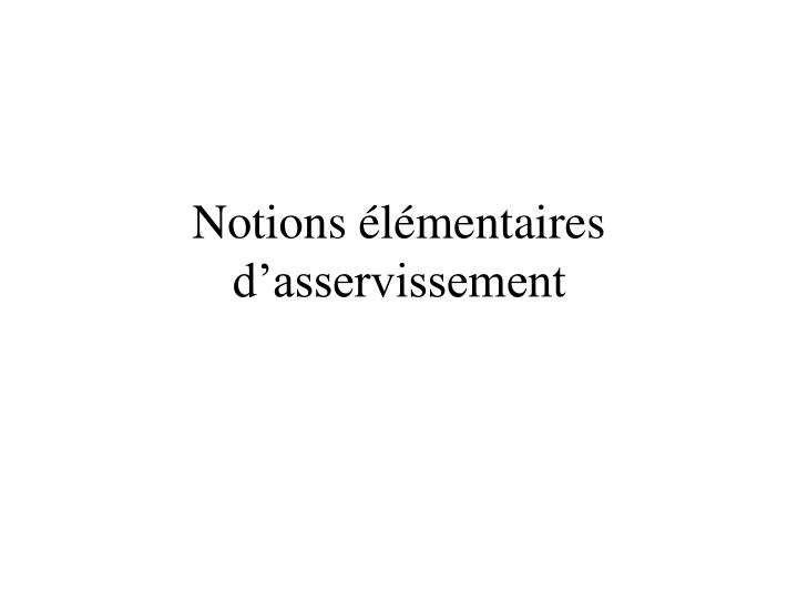 notions l mentaires d asservissement n.