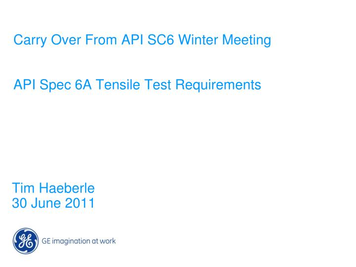 carry over from api sc6 winter meeting api spec 6a tensile test requirements n.