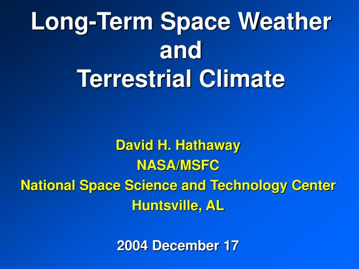 long term space weather and terrestrial climate n.