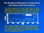the northern hemisphere temperature and solar cycle controversy