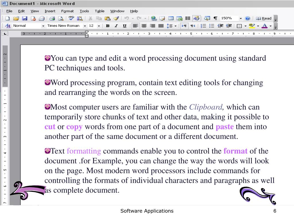 You can type and edit a word processing document using standard PC techniques and tools.