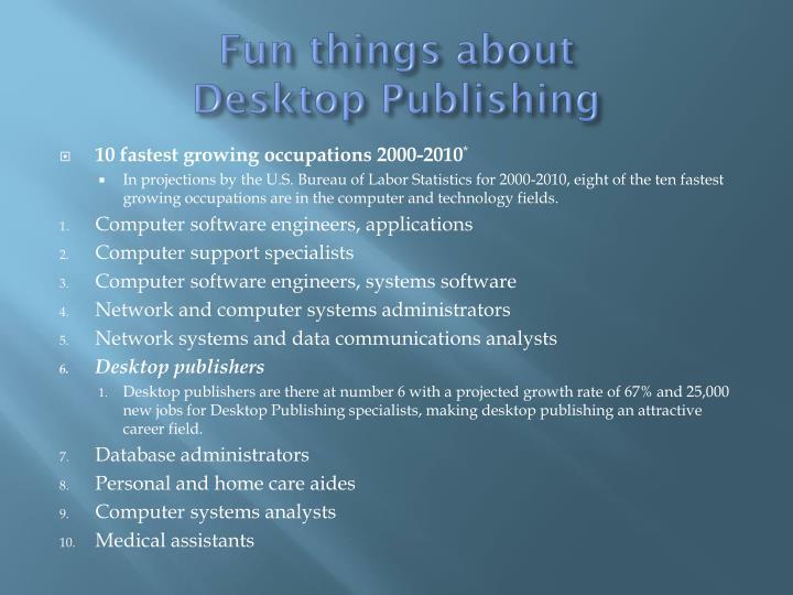 Fun things about desktop publishing