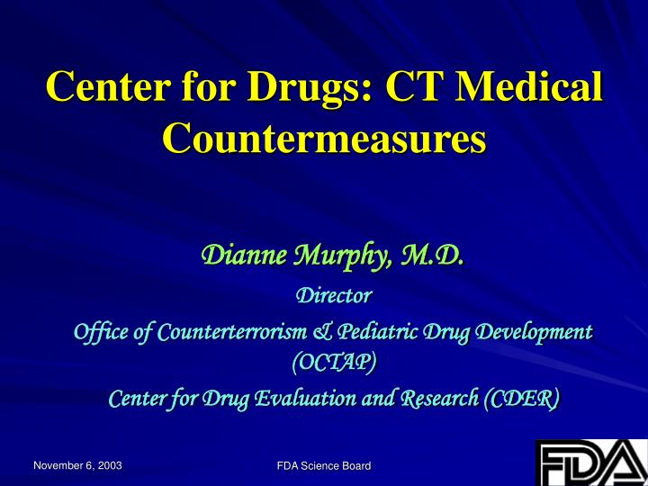 center for drugs ct medical countermeasures n.