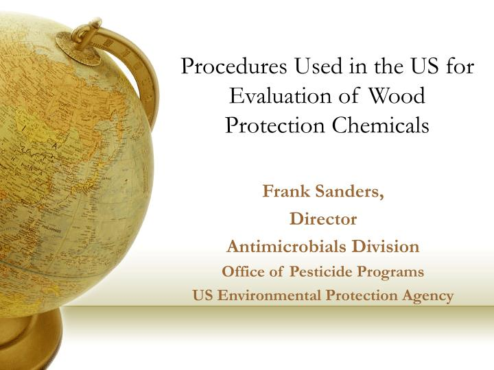procedures used in the us for evaluation of wood protection chemicals n.