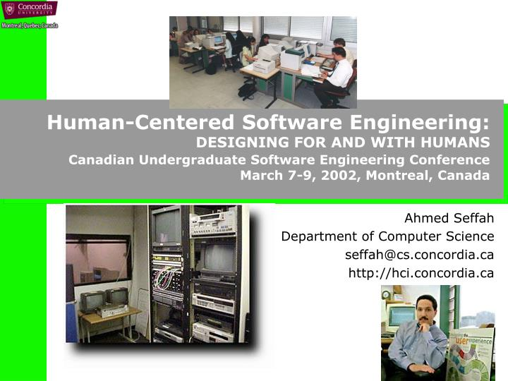 ahmed seffah department of computer science seffah@cs concordia ca http hci concordia ca n.