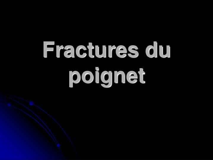 fractures du poignet n.