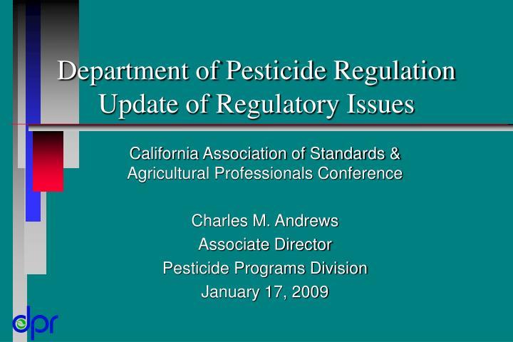 department of pesticide regulation update of regulatory issues n.