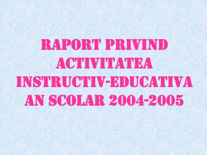 RAPORT PRIVIND ACTIVITATEA INSTRUCTIV-EDUCATIV