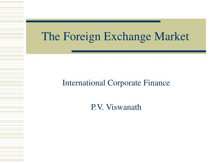the foreign exchange market n.