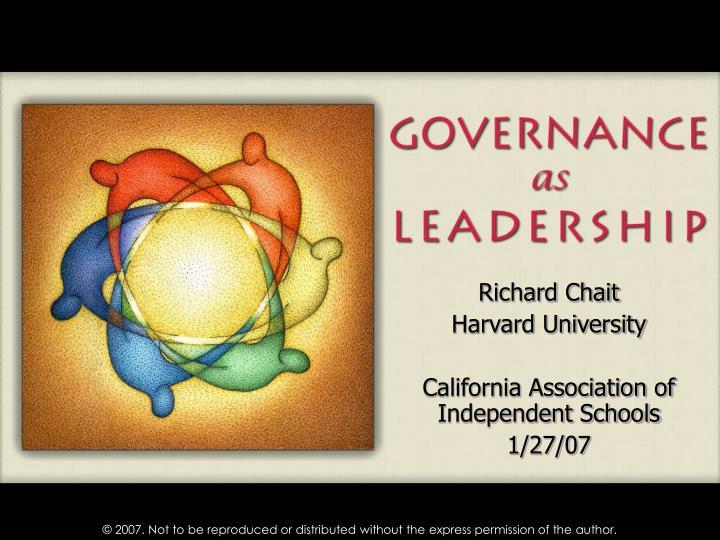 richard chait harvard university california association of independent schools 1 27 07 n.