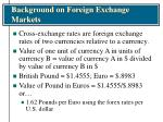 background on foreign exchange markets7