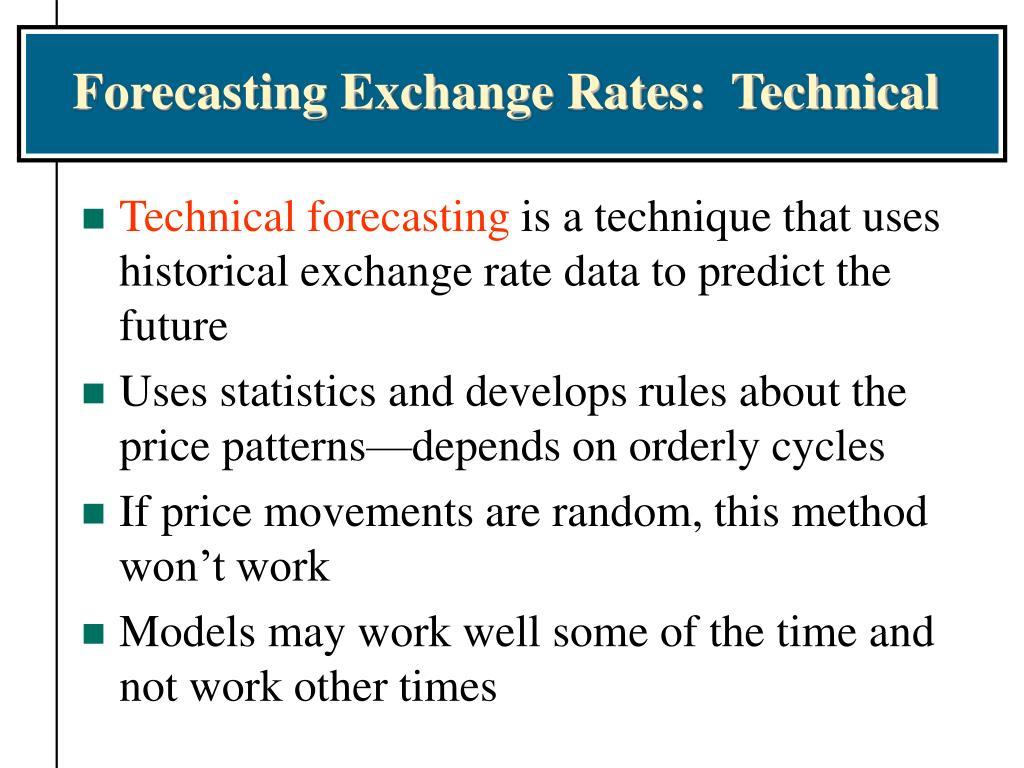Forecasting Exchange Rates:  Technical