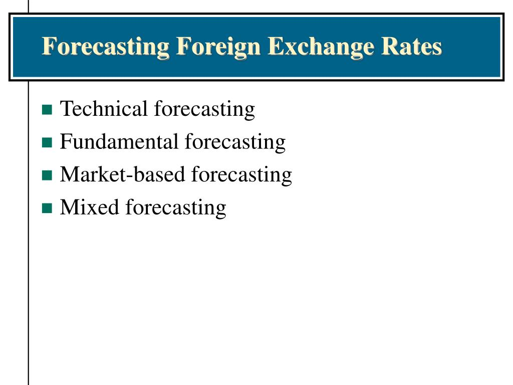 Forecasting Foreign Exchange Rates