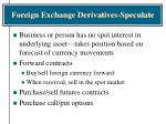 foreign exchange derivatives speculate