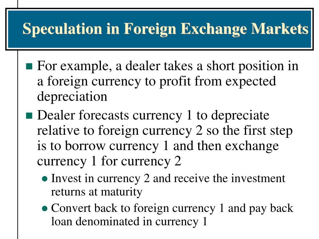 Speculation in Foreign Exchange Markets