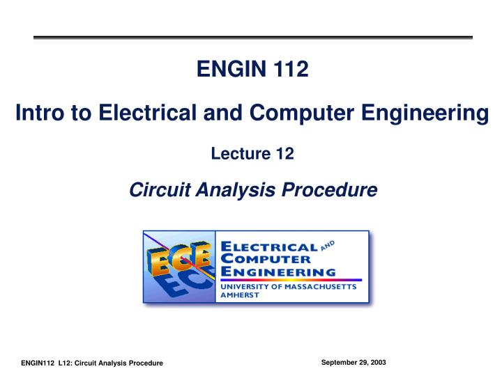 engin 112 intro to electrical and computer engineering lecture 12 circuit analysis procedure n.