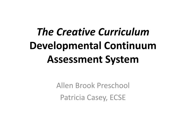 the creative curriculum developmental continuum assessment system n.