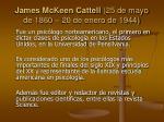 james mckeen cattell 25 de mayo de 1860 20 de enero de 1944