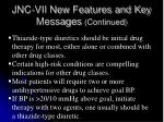 jnc vii new features and key messages continued