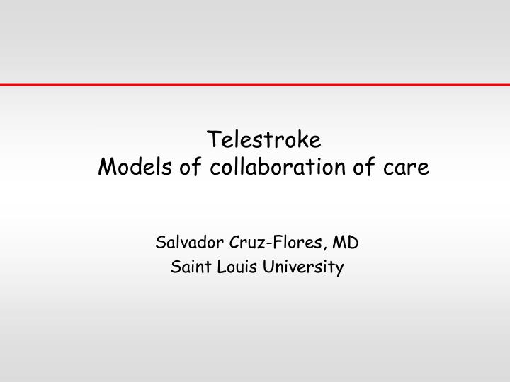 telestroke models of collaboration of care n.