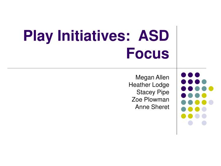 play initiatives asd focus n.