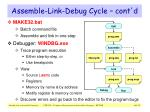 assemble link debug cycle cont d