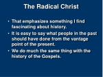 the radical christ1