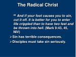the radical christ9