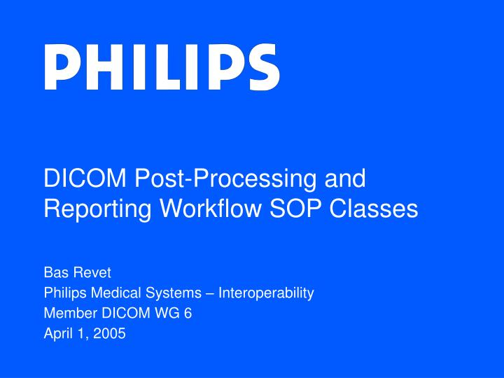 dicom post processing and reporting workflow sop classes n.
